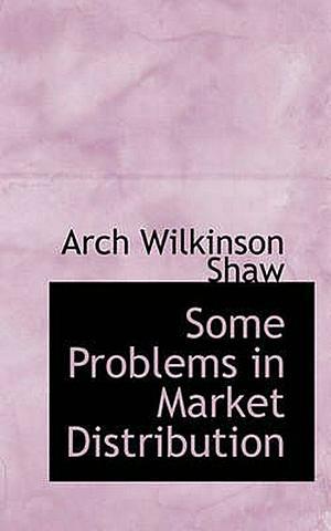 """""""Algunos problemas de la distribución"""" por Arch W. Shaw"""