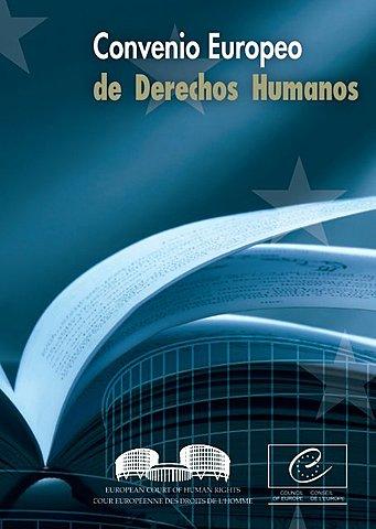 Convenio Europeo para la Protección de los Derechos Humanos y Libertades Fundamentales del Consejo de Europa