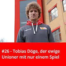 #26 – Tobias Döge, der ewige Unioner mit nur einem Spiel