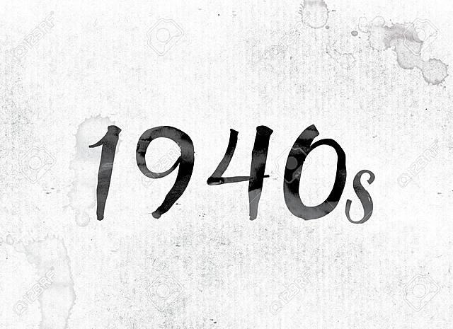 DÉCADA AÑOS 40 (1.940 - 1.949)