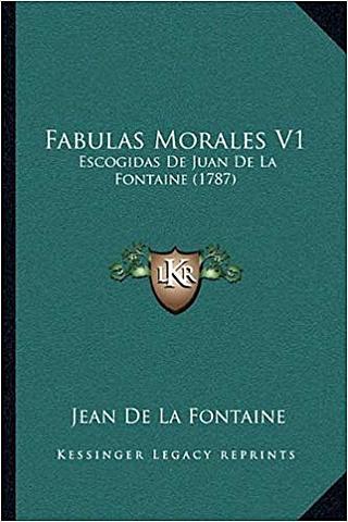 """Fabulas Morales"";  Jean de La Fontaine"
