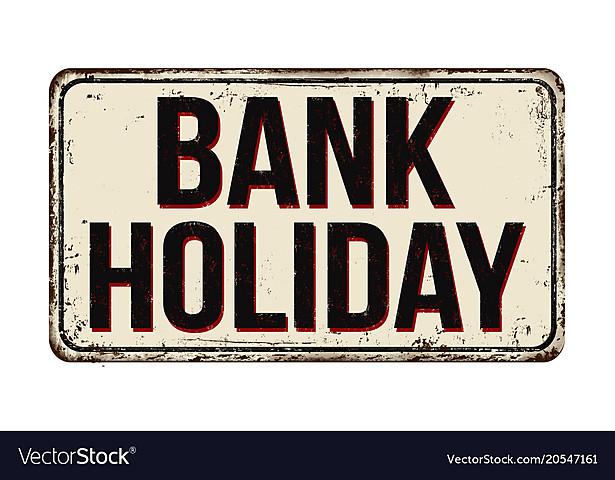 """""""Bank Holiday"""""""