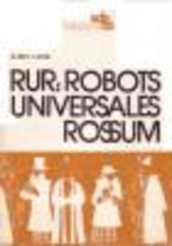 R.U.R. (Robots Universales Rossum)  - Karel Capek