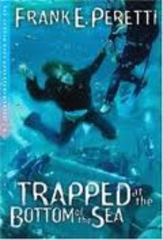 Trapped at the Bottom of the Sea        by Frank. E. Peretti