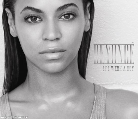 If I were a boy by Beyonce
