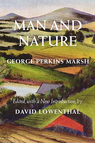 """Livro """"O homem e a natureza: a geografia física modificada pela ação do homem"""" de George Perkin Marsh"""