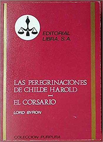 """"""" La peregrinación de Childe Harold""""; Lord Byron"""