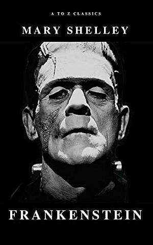 """Frankenstein""; Mary Shelley"