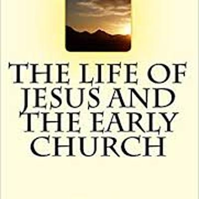 The Life of Jesus & Early Church timeline