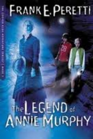 The Legend of Annie Murphy       by Frank E.Peretti