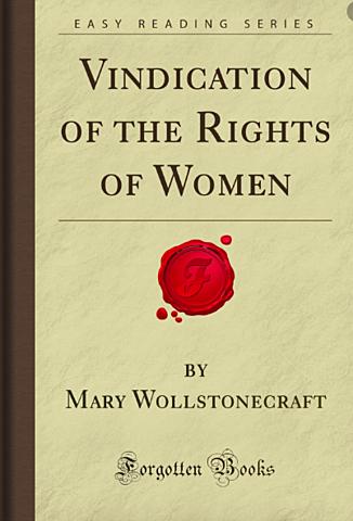 English author Mary Wollstonecraft publishes a passionately feminist work