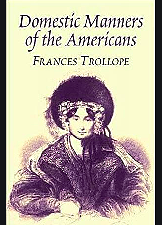Trollope ruffles transatlantic feathers with her Domestic Manners of the Americans