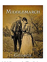 George Eliot publishes Middlemarch