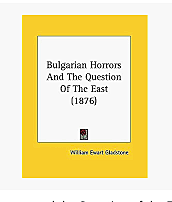 William Gladstone's pamphlet Bulgarian Horrors