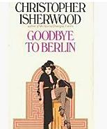 Christopher Isherwood publishes his novel Goodbye to Berlin
