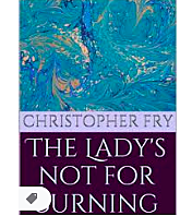 Christopher Fry's verse drama The Lady's