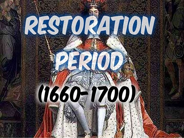 1660 – 1700 Restoration Age