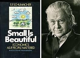 SMALL IS BEAUTIFUL : ERNST FRIEDRICH SCHUMACHER