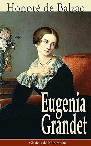 """""""Eugenia Grandet"""" ;  Honoré de Balzac"""