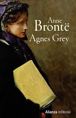 """""""Agnes Grey"""";  Anne Brönte"""
