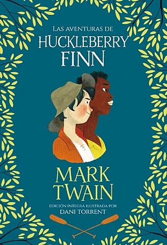 """Las aventuras de Huckelberry Finn""; Mark Twain"