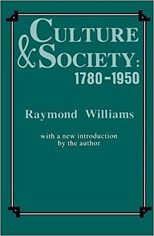 Culture and Society- Raymond Williams