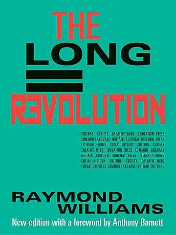 The Long Revolution- Raymond Williams