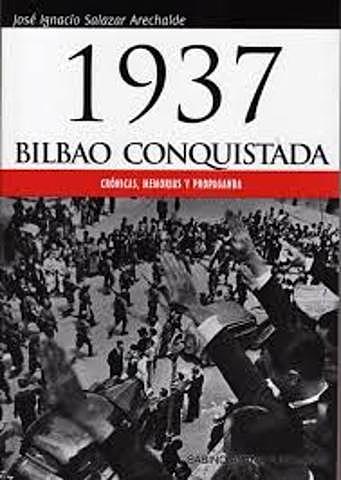 LOS FRANQUISTAS CONQUISTAN BILBAO Y EL RESTO DE TERRITORIOS QUE NO SE ENCONTRABAN BAJO SU CONTROL