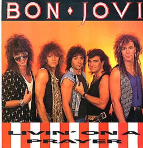 """""""Livin on a Prayer"""" By Bon Jovi"""