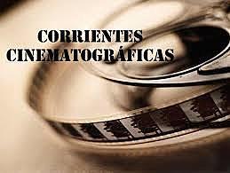 El cine como manifestación artística - Corrientes cinematográficas