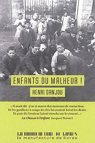 """Enfants du malheur !"" d'Henri DANJOU"