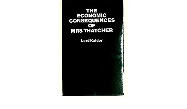 The Economic Consequences of Mrs Thatcher