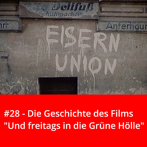 """#28 – Die Geschichte des Films """"Und freitags in die Grüne Hölle"""""""