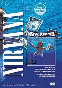 Classic Albums: Nirvana – Nevermind