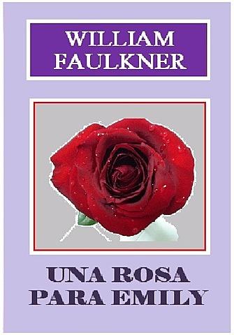 """""""Una rosa para Emily"""", William Faulkner"""