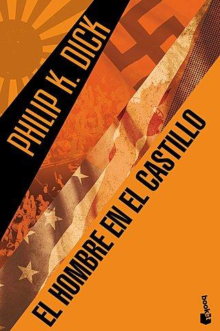 """""""El hombre en el castillo"""", Philip K. Dick"""