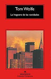 """""""La hoguera de las vanidades"""";Tom Wolfe:"""