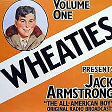 Wheaties: Jack Armstrong, the All-American Boy