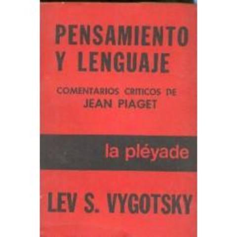 VIGOTSKY: Su obra más importante es «Pensamiento y Lenguaje»