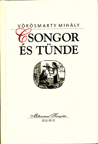 """""""Csongor és Tünde"""""""