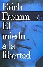 El miedo a la libertad de E. Fromm