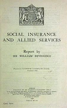 "El economista Inglés William Beveridge publica su informe ""Social Insurance and and Allied Service"""