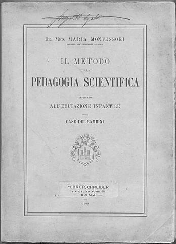 """Pubblica in USA: The Montessori Method. Scientific Pedagogy as Applied to Child Education in """"The Children's Houses""""."""