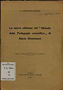Il Metodo della Pedagogia Scientifica applicato all'educazione infantile nelle Case dei Bambini, Città di Castello, S. Lapi ( atto di nascita della pedagogia montessoriana applicata).