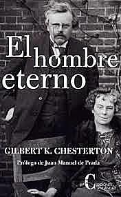 """Chesterton: """" El hombre eterno"""""""