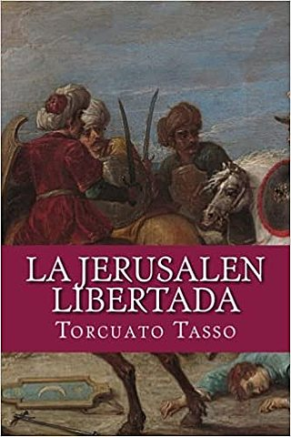 """Jerusalen liberada"";Torquato Tasso"