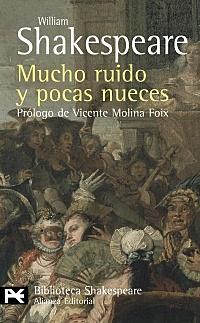 """""""Mucho ruido y pocas nueces"""";William Shakespeare"""