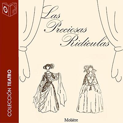 """""""Las preciosas ridículas"""";Molière"""