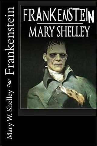 """Frankenstein"";Mary Shelley"