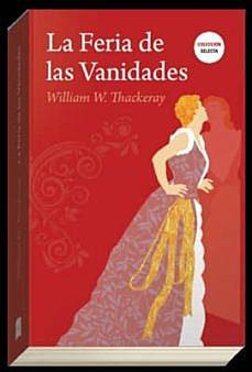 """""""La feria de las vanidades""""; William Thackeray"""